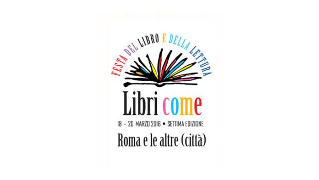 LIBRI COME 2016: grandi scrittori arrivano a Roma